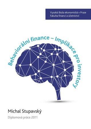 Stupavský Michal: Behaviorální finance - Implikace pro investory