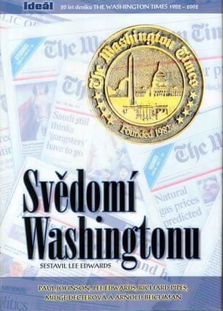 Edwards Lee: Svědomí Washingtonu - 20 let deníku The Washington Times 1982-2002