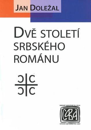 Doležal Jan: Dvě století srbského románu