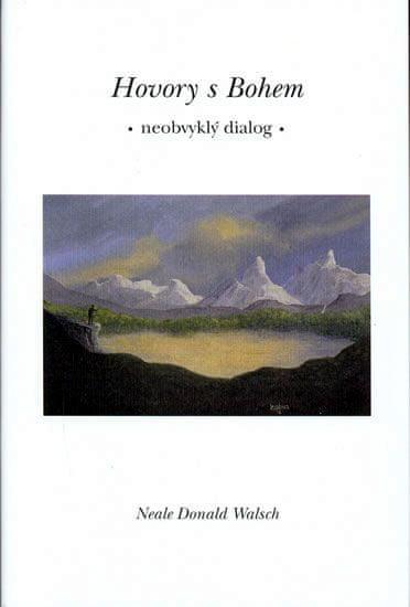 Walsch Neale Donald: Hovory s Bohem