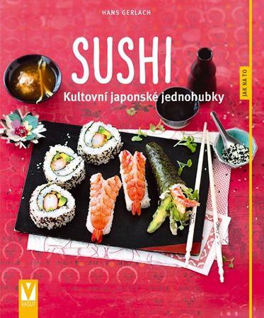 Gerlach Hans: Sushi - Kultovní japonské jednohubky