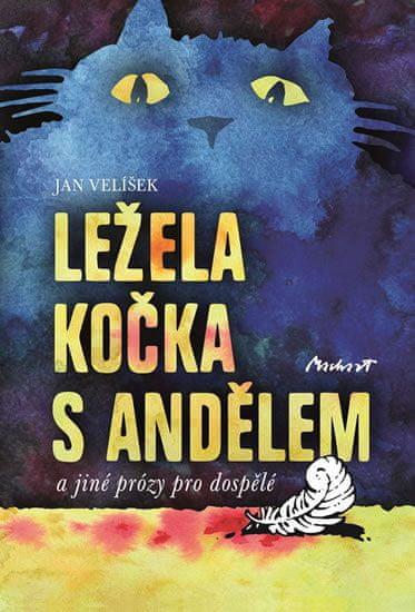 Velíšek Jan: Ležela kočka s andělem a jiné prózy pro dospělé