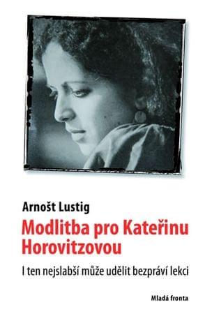 Lustig Arnošt: Modlitba pro Kateřinu Horovitzovou