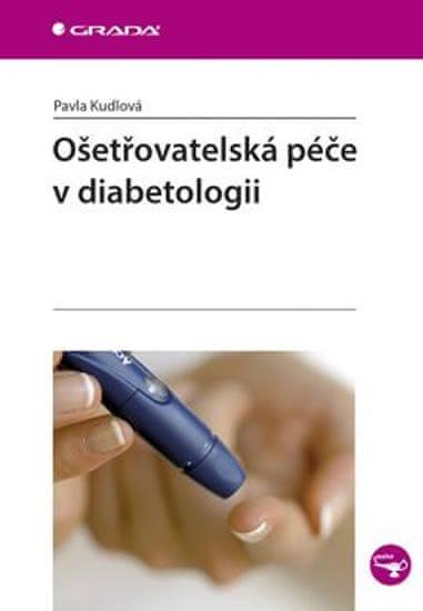Kudlová Pavla: Ošetřovatelská péče v diabetologii