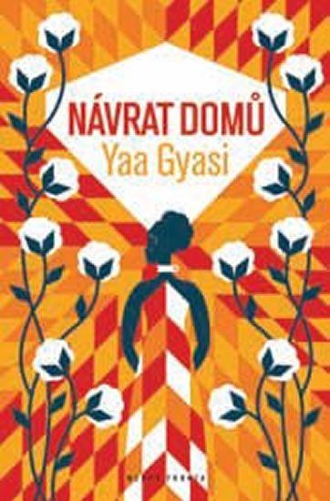 Gyasi Yaa: Návrat domů