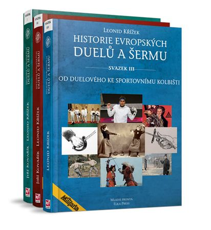 Kovařík Jiří, Křížek Leonid,: Historie evropských duelů a šermu I.–III.