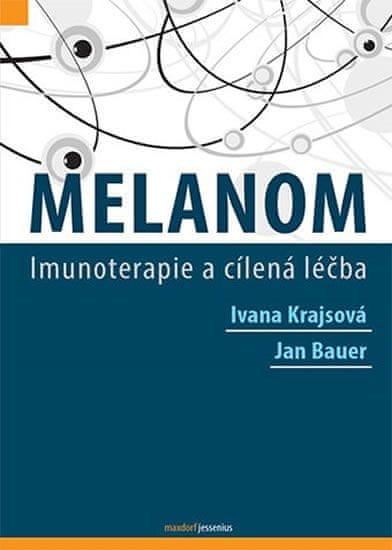 Krajsová Ivana, Bauer Jan,: Melanom - Imunoterapie a cílená léčba