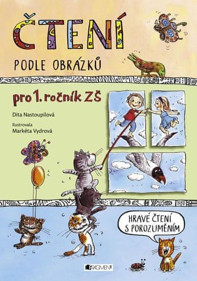 Nastoupilová Dita: Čtení podle obrázků pro 1. ročník ZŠ
