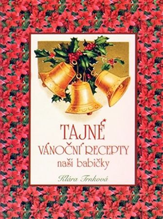 Trnková Klára: Tajné vánoční recepty naší babičky