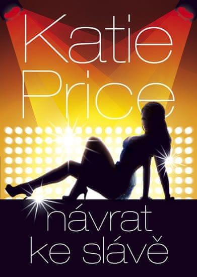 Price Katie: Návrat ke slávě