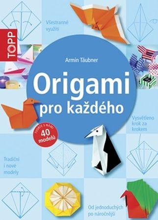 Täubner Armin: TOPP Origami pro každého