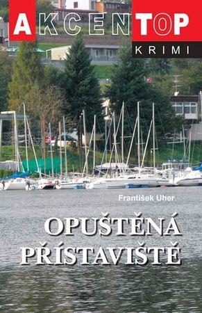 Uher František: Opuštěná přístaviště