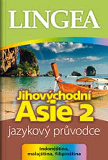 kolektiv autorů: Jihovýchodní Asie 2 - jazykový průvodce (indonéština, malajština, filipínština)