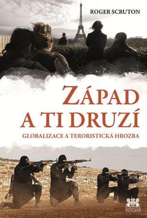 Scruton Roger: Západ a ti druzí - Globalizace a teroristická hrozba
