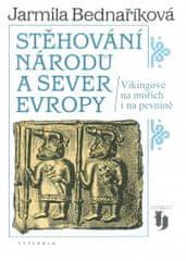 Bednaříková Jarmila: Stěhování národů a sever Evropy - Vikingové na moři i na souši
