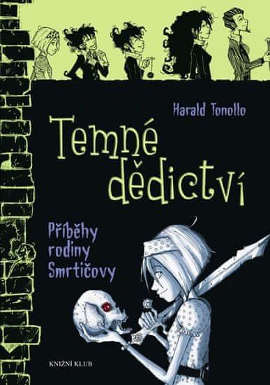 Tonollo Harald: Smrtičovi 1: Temné dědictví
