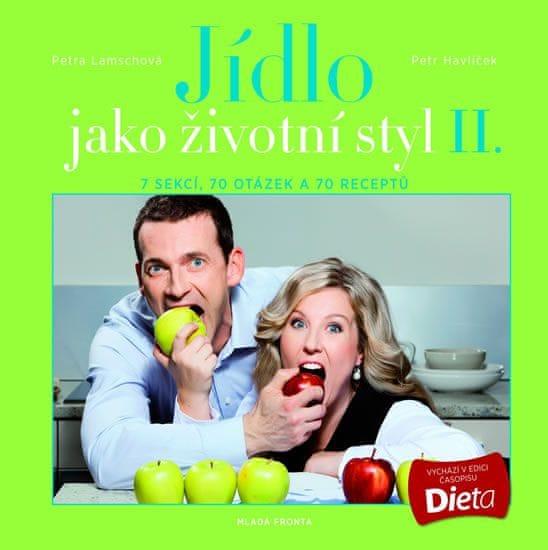 Lamschová Petra, Havlíček Petr,: Jídlo jako životní styl II.