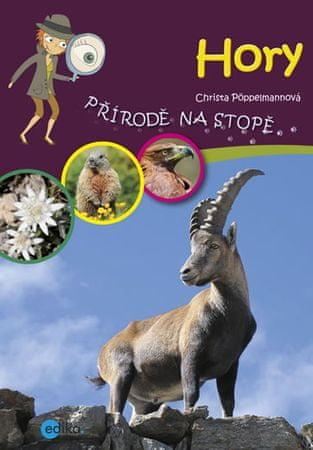 Pöppelmannová Christa: Hory - Přírodě na stopě