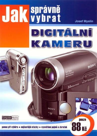 Myslín Josef: Jak správně vybrat digitální kameru