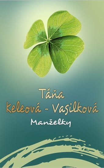 Keleová-Vasilková Táňa: Manželky