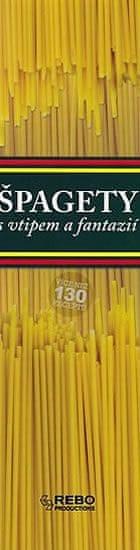 Špagety - s vtipem a fantazií - 4. vydání