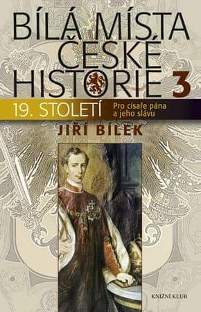 Bílek Jiří: Bílá místa české historie 3