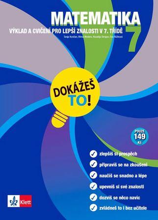 Končan a kolektiv Tanja: Matematika 7 - Dokážeš to! - Výklad a cvičení pro lepší znalosti v 7. třídě