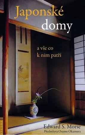 Morse Edward S.: Japonské domy a vše co k nim patří