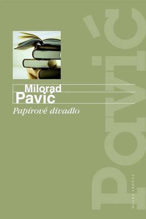 Pavić Milorad: Papírové divadlo