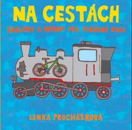 Procházková Lenka: Na cestách - Šablony a nápady pro šikovné ruce