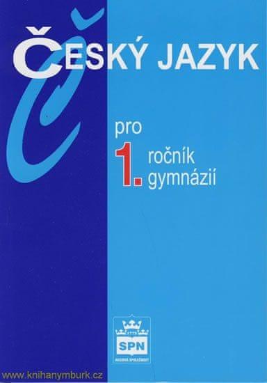 Kostečka Jiří: Český jazyk pro 1.ročník gymnázií