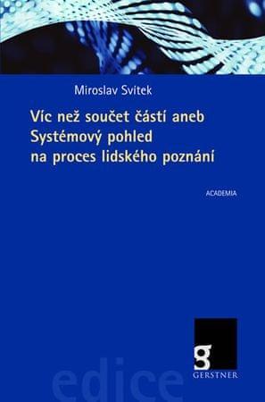 Svítek Miroslav: Víc než součet částí aneb Systémový pohled na proces lidského poznání