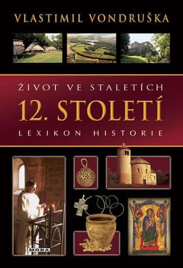 Vondruška Vlastimil: Život ve staletích - 12. století - Lexikon historie