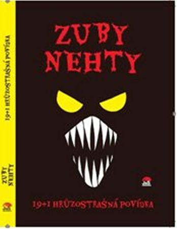 kolektiv autorů: Zuby nehty - 19+1 hrůzostrašná povídka