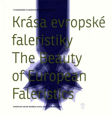 Fidler Jiří, Whittlichová Lucie: Krása evropské faleristiky/The Beauty of European Faleristics