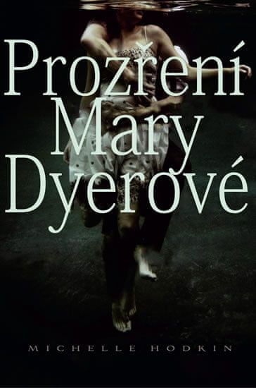 Hodkin Michelle: Prozření Mary Dyerové