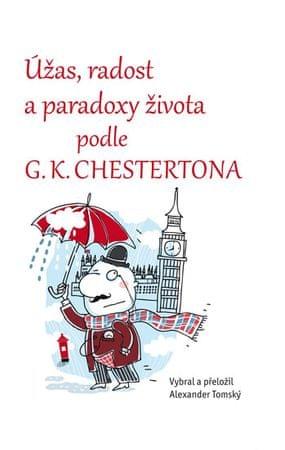 Tomský Alexander: Úžas, radost a paradoxy života podle G. K. Chestertona