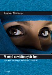 Ahmedová Qanta A.: V zemi neviditelných žen - Putování lékařky po Saúdském království