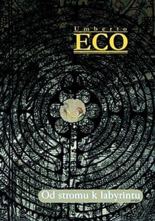 Eco Umberto: Od stromu k labyrintu