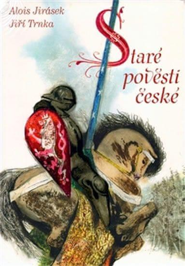 Jirásek Alois, Trnka Jiří: Staré pověsti české