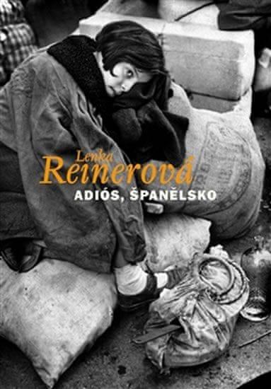 Reinerová Lenka: Adiós, Španělsko