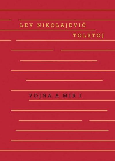 Tolstoj Lev Nikolajevič: Vojna a mír I. + II. svazek