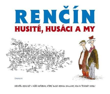 Renčín Vladimír: Husité, Husáci a my