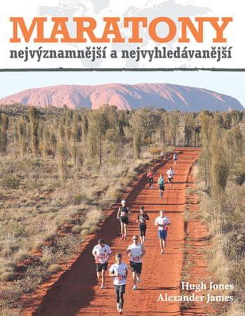 Jones Hugh, James Alexander,: Maratony nejvýznamnější a nejvyhledávanější