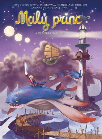 de Saint-Exupéry Antoine: Malý princ a planeta Bamálií