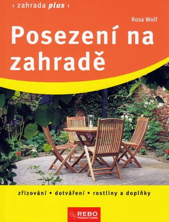 Wolfová Rosa: Posezení na zahradě - Zahrada plus - 2. vydání