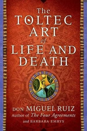 Ruiz Don Miguel, Emrys Barbara,: A Toltec Art of Life and Death