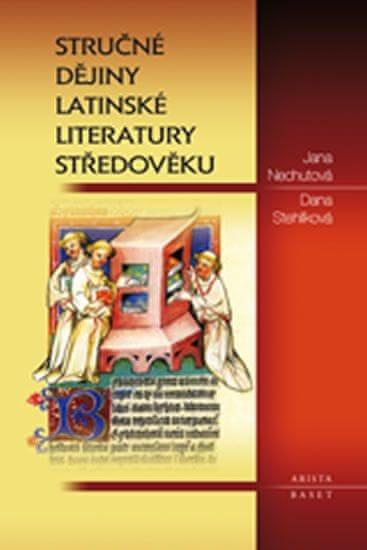 Nechutová Jana, Stehlíková Dana,: Stručné dějiny latinské literatury středověku