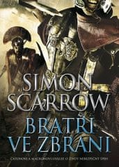 Scarrow Simon: Bratři ve zbrani
