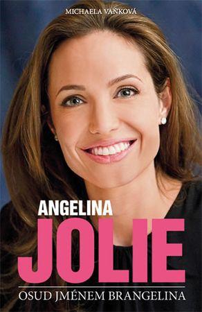 Vaňková Michaela: Angelina Jolie - Osud jménem Brangelina